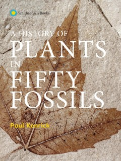 History of Plants in Fifty Fossils
