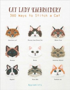 Cat lady embroidery : 380 ways to stitch a cat.