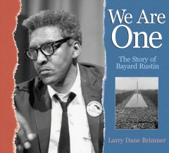 We Are One : The Story of Bayard Rustin