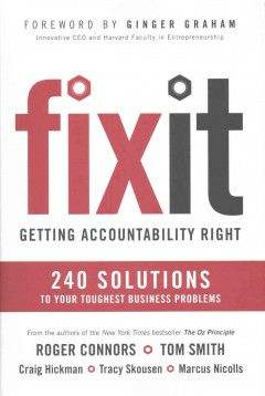 Fix It : Getting Accountability Right: 240 Solutions to Your Toughest Business Problems
