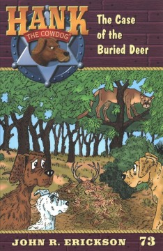 The Case of the Buried Deer (Hank the Cowdog #73)