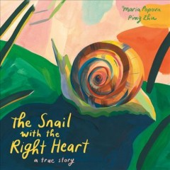 Snail With the Right Heart : A True Story