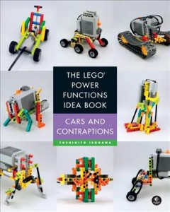 LEGO power functions idea book Volume 2, Cars and contraptions /  by Yoshihito Isogawa.