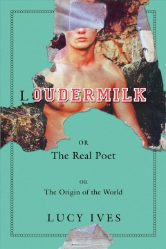 Loudermilk : Or, the Real Poet; Or, the Origin of the World