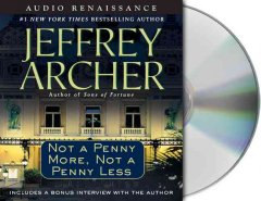 Not a penny more, not a penny less /  by Jeffrey Archer.