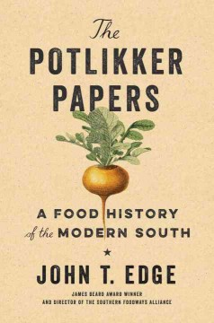 Potlikker Papers : A Food History of the Modern South