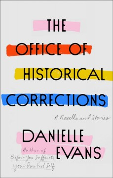 Office of Historical Corrections : A Novella and Stories