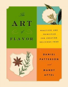 Art of Flavor : Practices and Principles for Creating Delicious Food