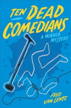 Ten dead comedians /  Fred Van Lente.