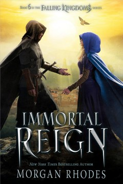 Immortal reign /  Morgan Rhodes. - Morgan Rhodes.