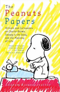 Peanuts Papers : Charlie Brown, Snoopy & the Gang, and the Meaning of Life