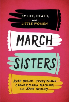 March Sisters : On Life, Death, and Little Women