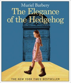 The elegance of the hedgehog /  Muriel Barbery ; translated from the French by Alison Anderson. - Muriel Barbery ; translated from the French by Alison Anderson.