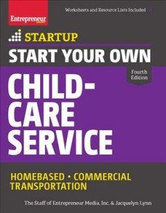 Start Your Own Child-Care Service : Homebased-Commercial-Transportation
