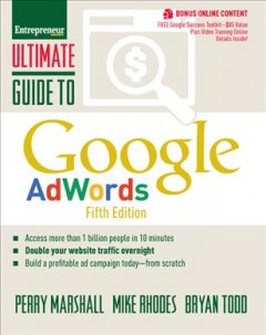 Ultimate guide to Google AdWords /  Perry Marshall, Mike Rhodes, Bryan Todd.