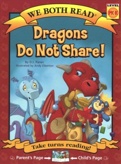Dragons do not share! /  D.J. Panec ; illustrated by Andy Elkerton. - D.J. Panec ; illustrated by Andy Elkerton.