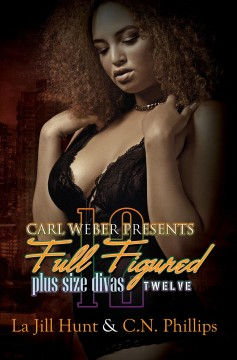 Carl Weber Presents Full Figured : Plus Size Divas