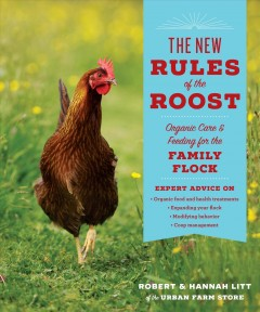 New Rules of the Roost : Organic Care and Feeding for the Family Flock