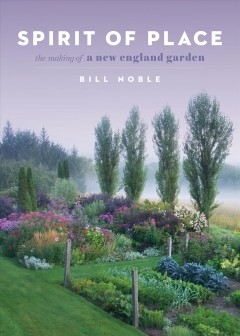 Spirit of Place : The Making of a New England Garden