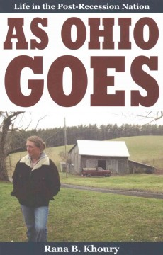 As Ohio Goes : Life in the Post-Recession Nation