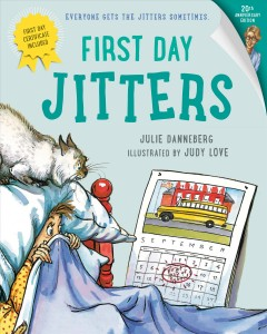 First day jitters /  Julie Danneberg ; illustrated by Judy Love. - Julie Danneberg ; illustrated by Judy Love.