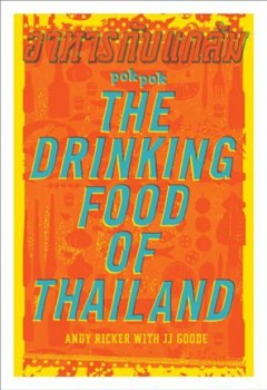 Pok Pok, the Drinking Food of Thailand : A Cookbook