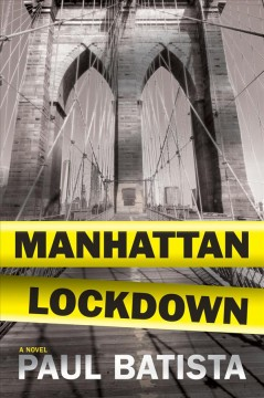 Manhattan lockdown /  Paul Batista.
