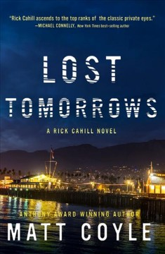 Lost tomorrows /  Matt Coyle. - Matt Coyle.