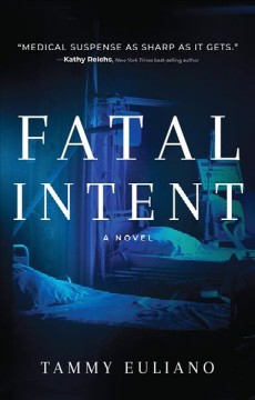 Fatal intent : a novel / Tammy Euliano. - Tammy Euliano.