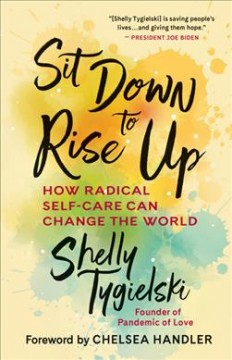 Sit Down to Rise Up : How Radical Self-care Can Change the World