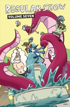 Regular show Volume 7 /  created by JG Quintel ; script by Mad Rupert ; art by Wook Jin Clark. - created by JG Quintel ; script by Mad Rupert ; art by Wook Jin Clark.