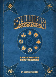 Sklyanders : a portal master's guide to the Skylands / by Barry Hutchison.