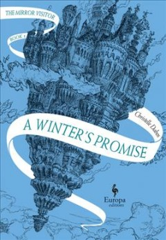 A winter's promise /  Christelle Dabos ; translated from the French by Hildegarde Serle. - Christelle Dabos ; translated from the French by Hildegarde Serle.