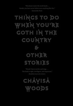 Things to Do When You're Goth in the Country : And Other Stories