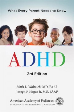 ADHD : What Every Parent Needs to Know