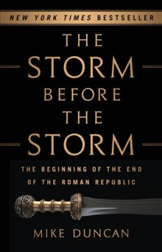 Storm Before the Storm : The Beginning of the End of the Roman Republic