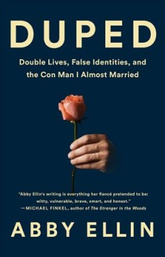 Duped : Double Lives, False Identities, and the Con Man I Almost Married