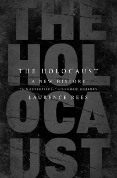 The Holocaust : a new history / Laurence Rees.