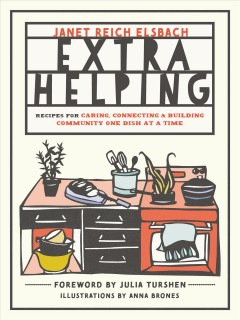 Extra Helping : Recipes for Caring, Connecting, & Building Community One Dish at a Time