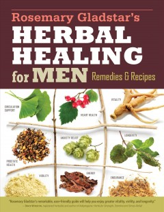 Rosemary Gladstar's Herbal Healing for Men : Remedies & Recipes