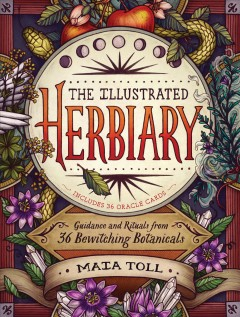Illustrated Herbiary : Guidance and Rituals from 36 Bewitching Botanicals