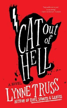 Cat out of hell /  Lynne Truss.