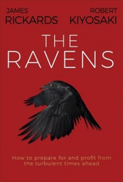 Ravens : How to Prepare for and Profit from the Turbulent Times Ahead