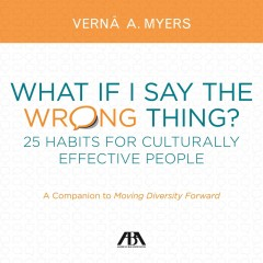 What If I Say the Wrong Thing? : 25 Habits for Culturally Effective People