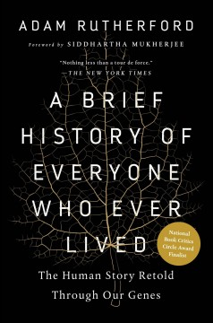 Brief History of Everyone Who Ever Lived : The Human Story Retold Through Our Genes
