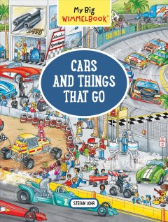 Cars and things that go /  illustrations by Stefan Lohr. - illustrations by Stefan Lohr.