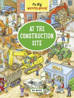 At the construction site /  illustrations by Max Walther. - illustrations by Max Walther.