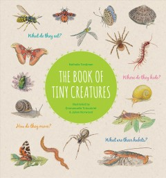 The book of tiny creatures /  Nathalie Tordjman ; illustrated by Julien Norwood & Emmanuelle Tchoukriel. - Nathalie Tordjman ; illustrated by Julien Norwood & Emmanuelle Tchoukriel.