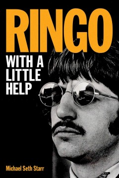 Ringo : with a little help / Michael Seth Starr.