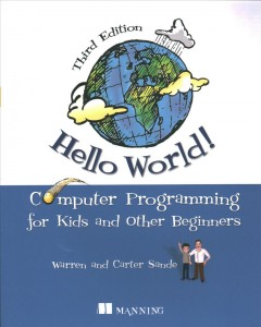 Hello World! : Computer Programming for Kids